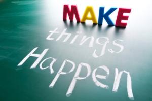 make things happen